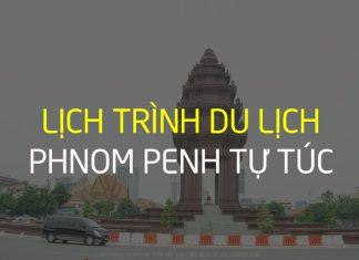lịch trình du lịch phnom penh tự túc