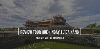 Review tour huế 1 ngày từ đà nẵng