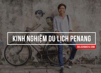Kinh nghiệm du lịch Penang tự túc