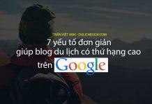 7 yếu tố giúp blogger du lịch có thứ hạng cao trên google