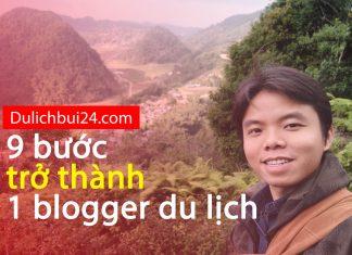 9 bước trở thành 1 blogger du lịch