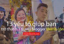 13 yếu tố giúp travel blogger thành công