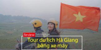 Review tour du lịch Hà Giang bằng xe máy