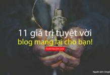 giá trị tuyệt vời blog mang lại cho bạn