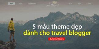 Mẫu theme đẹp cho blog du lịch
