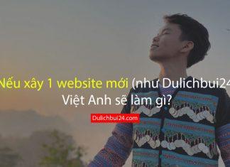 Nếu xây một website mới Việt Anh sẽ làm gì?