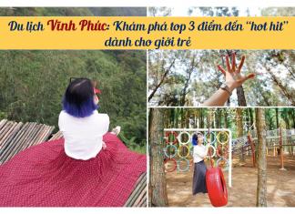 top 3 diem den noi tieng Vinh Phuc